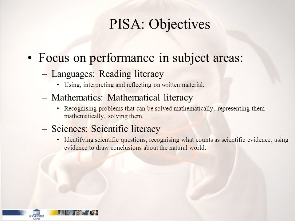 Focus on performance in subject areas: –Languages: Reading literacy Using, interpreting and reflecting on written material.