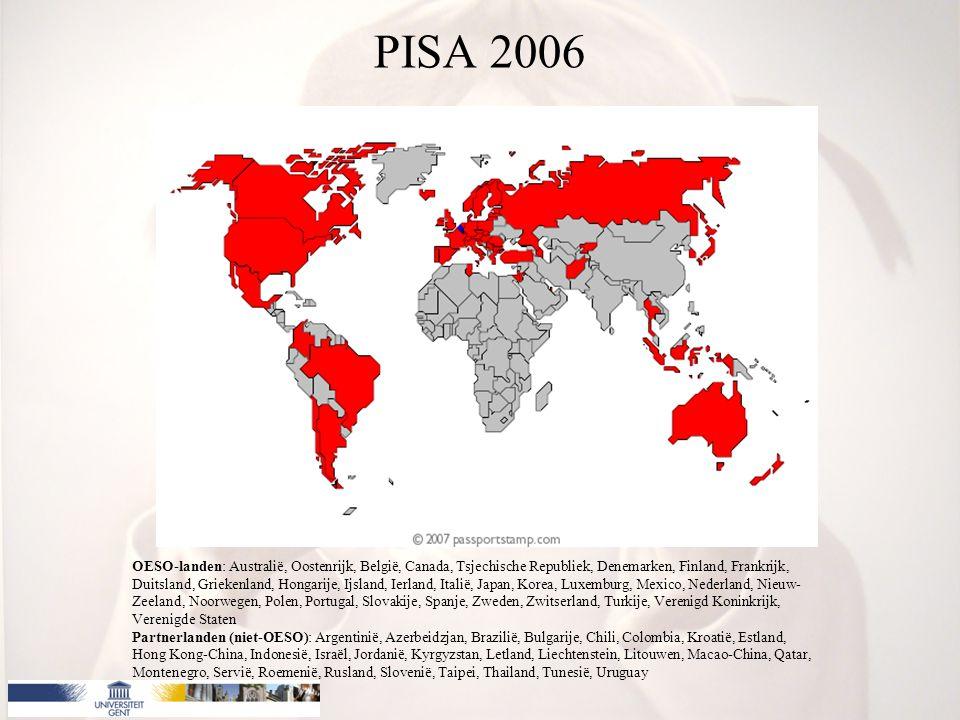 PISA 2006 OESO-landen: Australië, Oostenrijk, België, Canada, Tsjechische Republiek, Denemarken, Finland, Frankrijk, Duitsland, Griekenland, Hongarije, Ijsland, Ierland, Italië, Japan, Korea, Luxemburg, Mexico, Nederland, Nieuw- Zeeland, Noorwegen, Polen, Portugal, Slovakije, Spanje, Zweden, Zwitserland, Turkije, Verenigd Koninkrijk, Verenigde Staten Partnerlanden (niet-OESO): Argentinië, Azerbeidzjan, Brazilië, Bulgarije, Chili, Colombia, Kroatië, Estland, Hong Kong-China, Indonesië, Israël, Jordanië, Kyrgyzstan, Letland, Liechtenstein, Litouwen, Macao-China, Qatar, Montenegro, Servië, Roemenië, Rusland, Slovenië, Taipei, Thailand, Tunesië, Uruguay