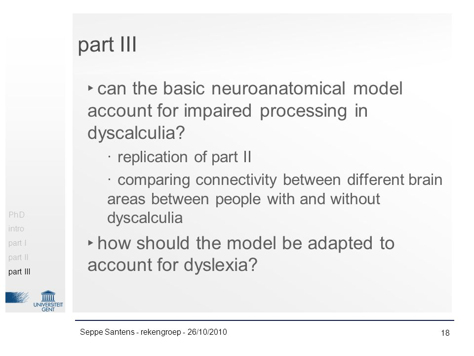 ‣ can the basic neuroanatomical model account for impaired processing in dyscalculia.
