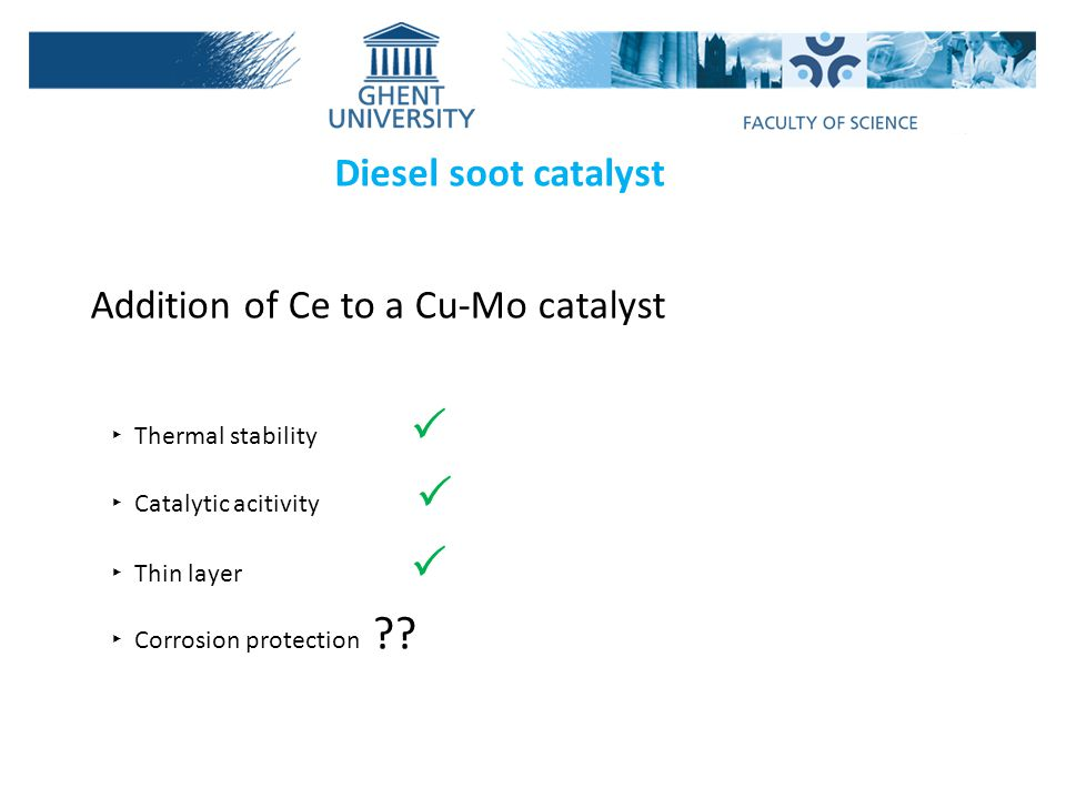 Addition of Ce to a Cu-Mo catalyst ‣ Thermal stability  ‣ Catalytic acitivity  ‣ Thin layer  ‣ Corrosion protection ?.