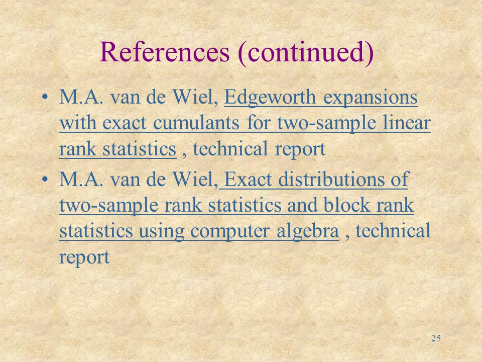 24 References (continued) M.A.