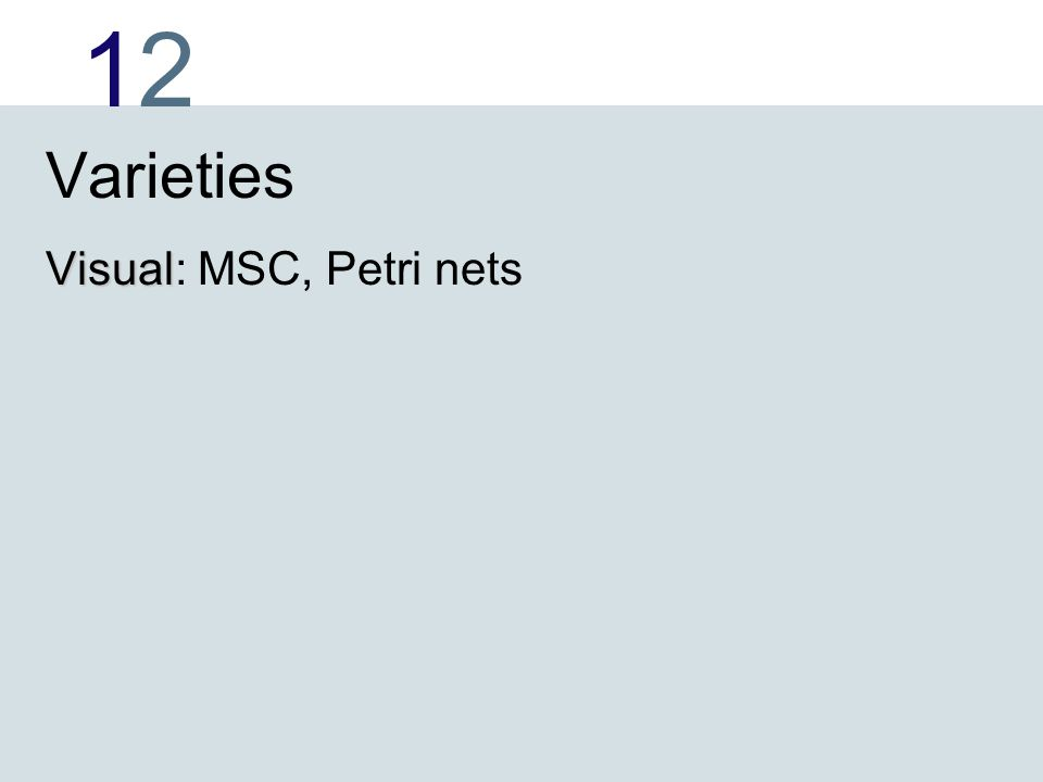 1212 Varieties Visual Visual: MSC, Petri nets