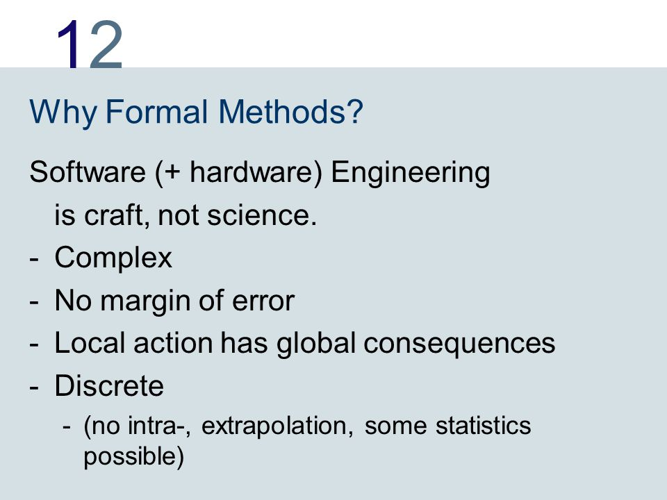 1212 Software (+ hardware) Engineering is craft, not science.