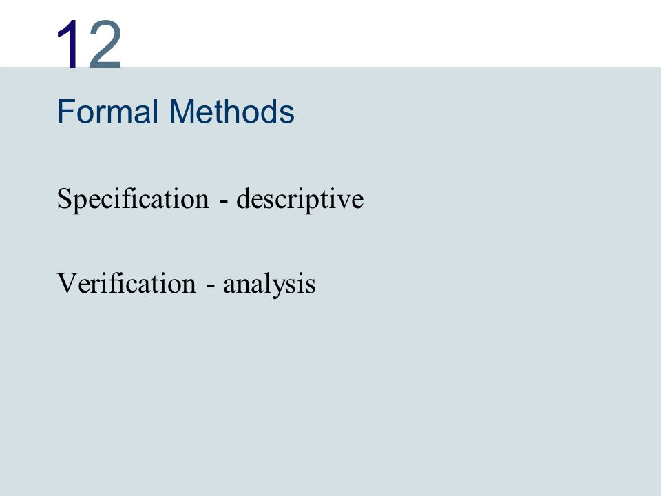 1212 Formal Methods Specification - descriptive Verification - analysis