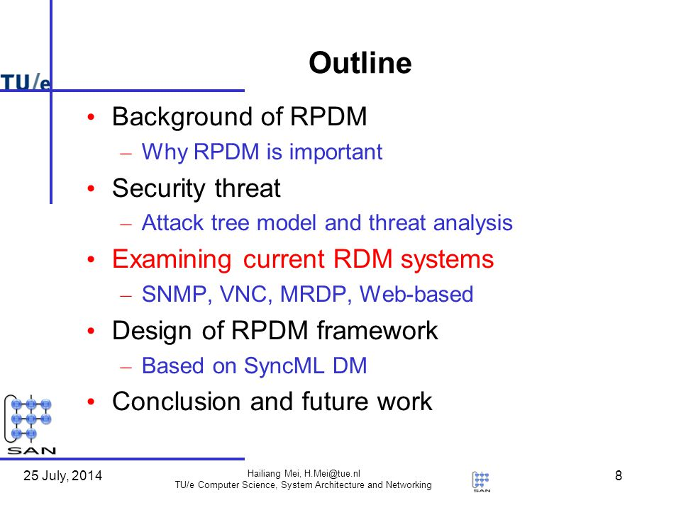 25 July, 2014 Hailiang Mei, H.Mei@tue.nl TU/e Computer Science, System Architecture and Networking 19 RPDM Overview Security Privacy Performance