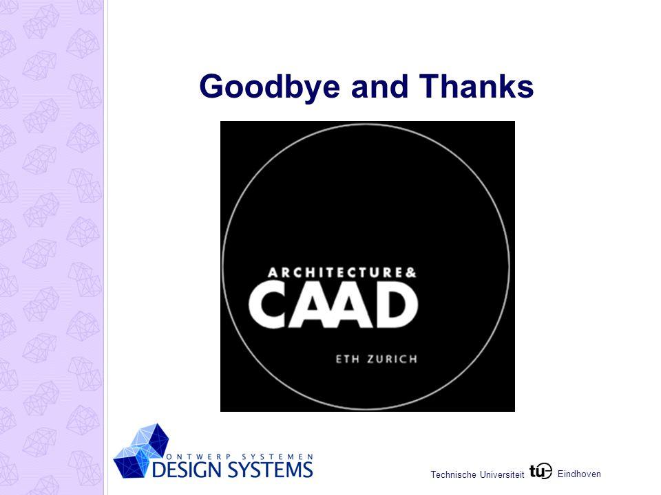 Eindhoven Technische Universiteit Goodbye and Thanks