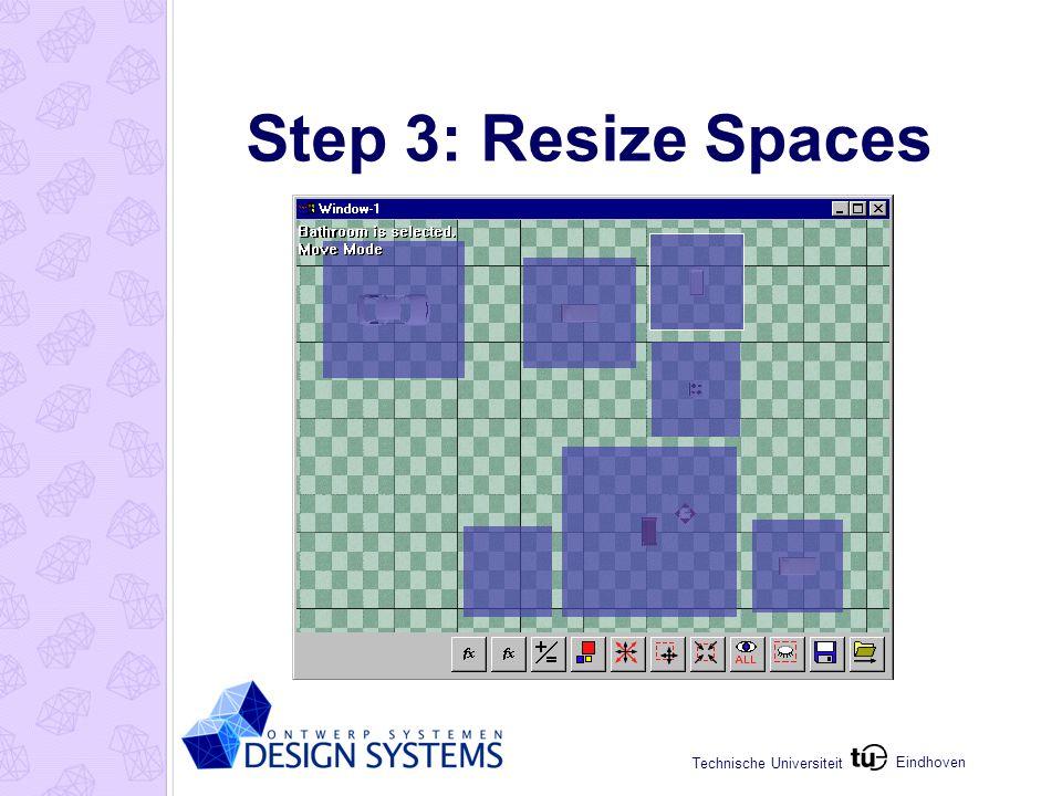 Eindhoven Technische Universiteit Step 3: Resize Spaces