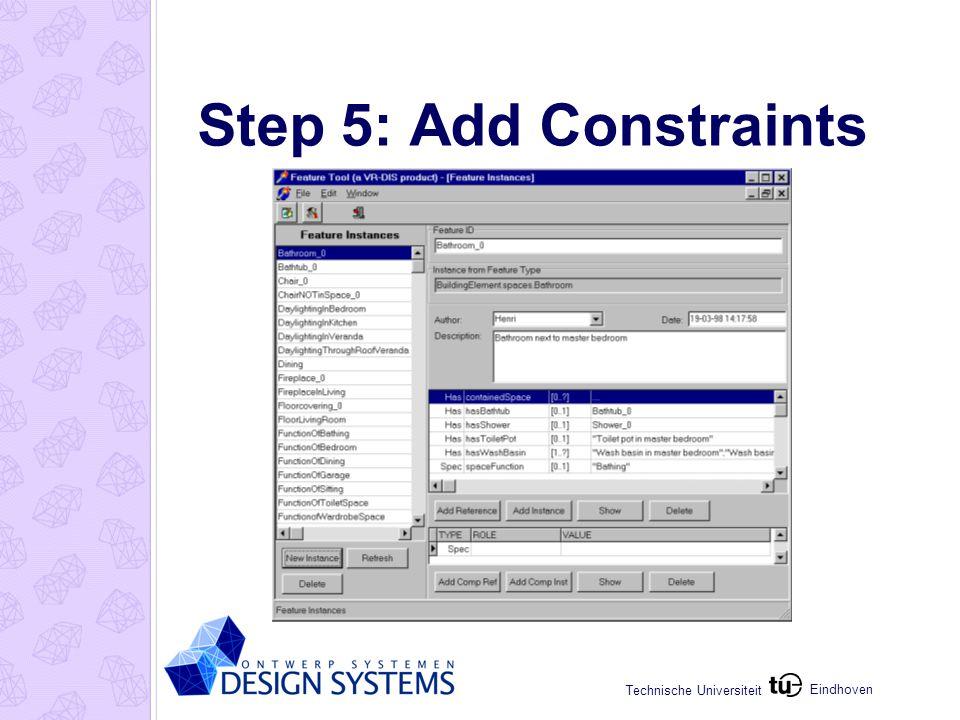 Eindhoven Technische Universiteit Step 5: Add Constraints