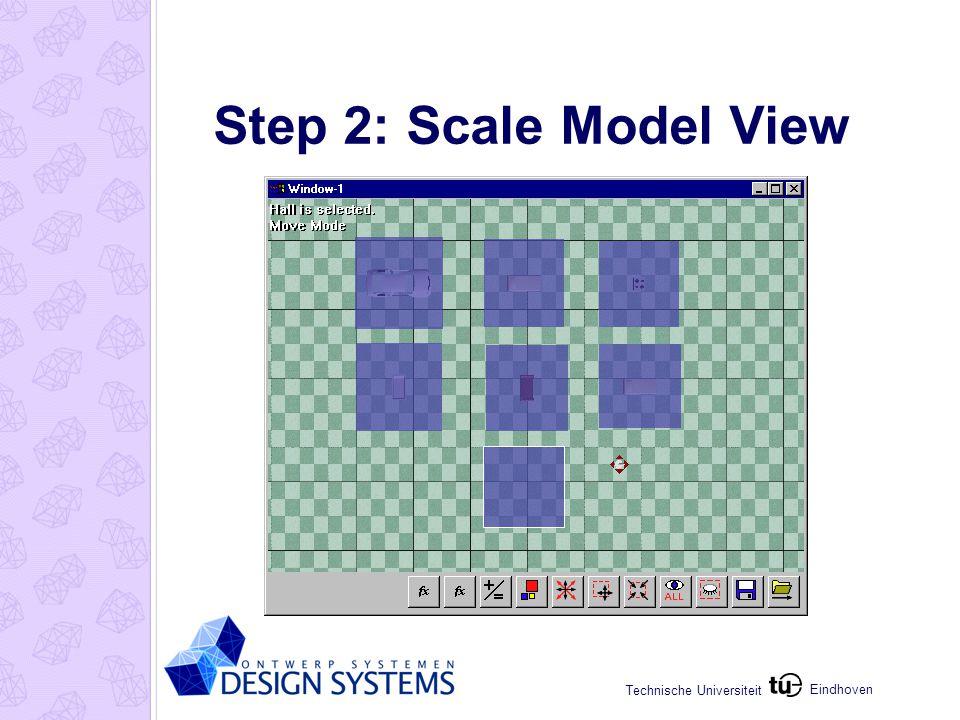 Eindhoven Technische Universiteit Step 2: Scale Model View