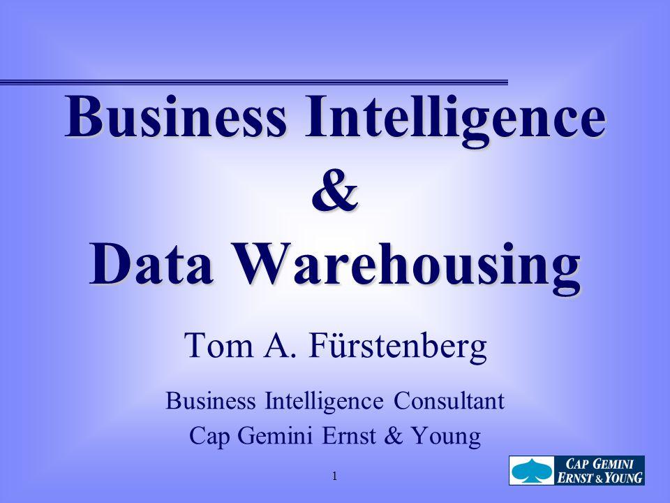 1 Business Intelligence & Data Warehousing Tom A.