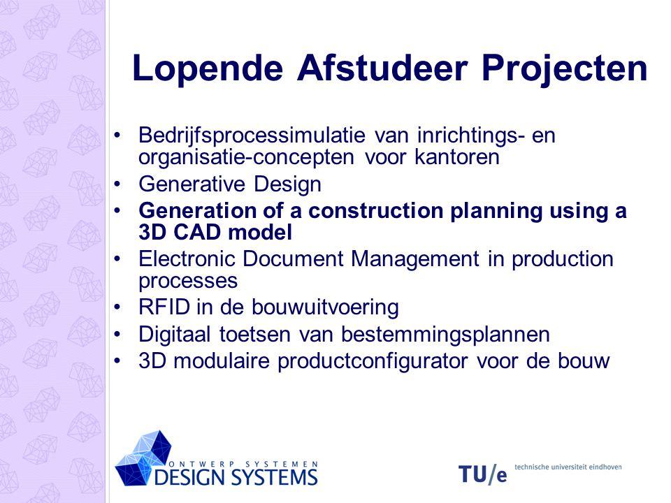 Lopende Afstudeer Projecten Bedrijfsprocessimulatie van inrichtings- en organisatie-concepten voor kantoren Generative Design Generation of a construc