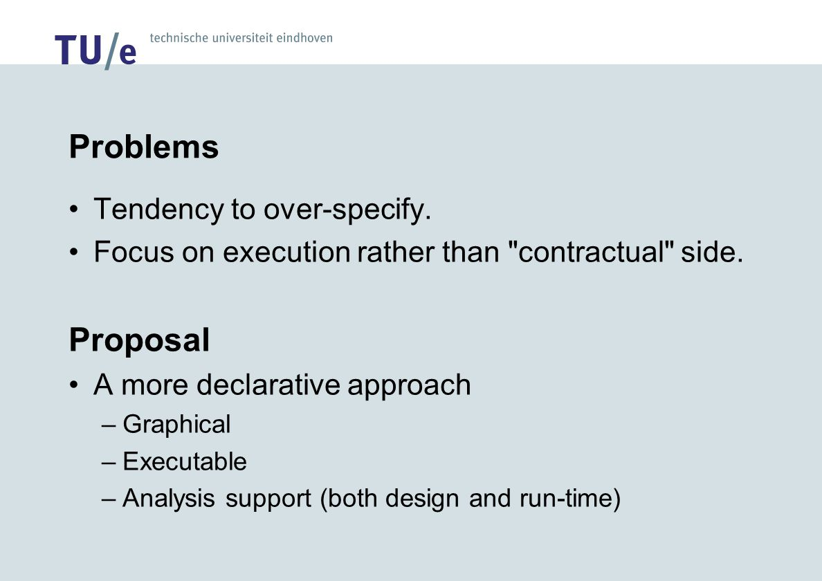 Problems Tendency to over-specify. Focus on execution rather than contractual side.