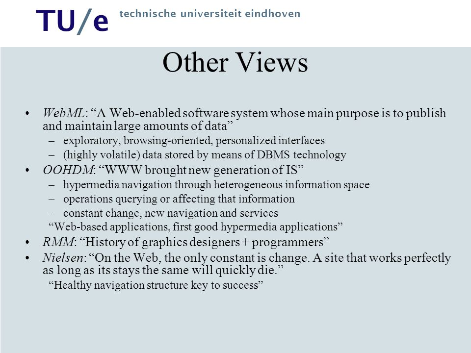 """TU/e technische universiteit eindhoven Other Views WebML: """"A Web-enabled software system whose main purpose is to publish and maintain large amounts o"""