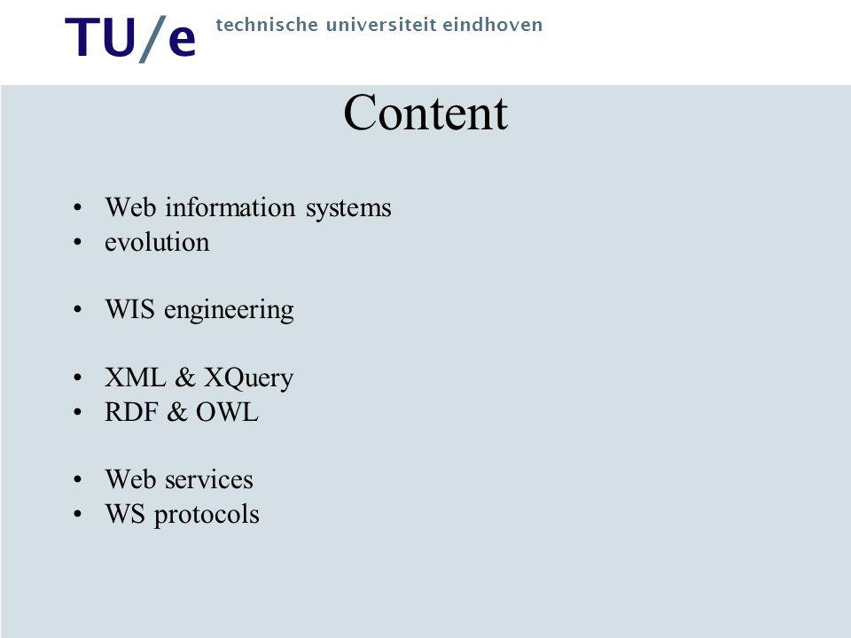 TU/e technische universiteit eindhoven Content Web information systems evolution WIS engineering XML & XQuery RDF & OWL Web services WS protocols