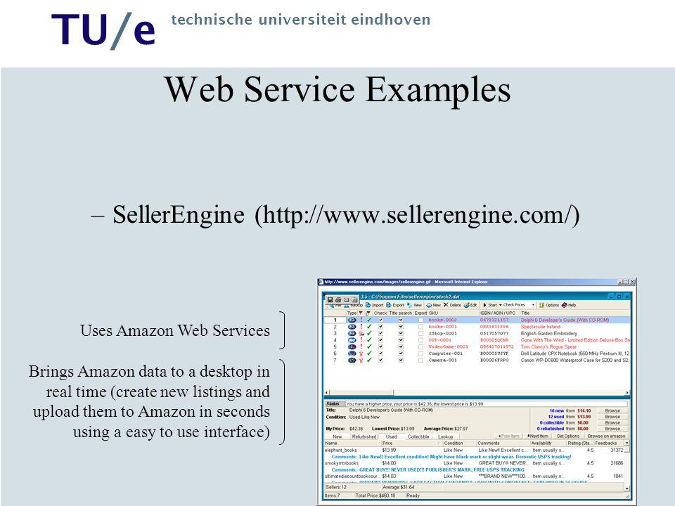 TU/e technische universiteit eindhoven Web Service Examples –SellerEngine (http://www.sellerengine.com/) Uses Amazon Web Services Brings Amazon data t