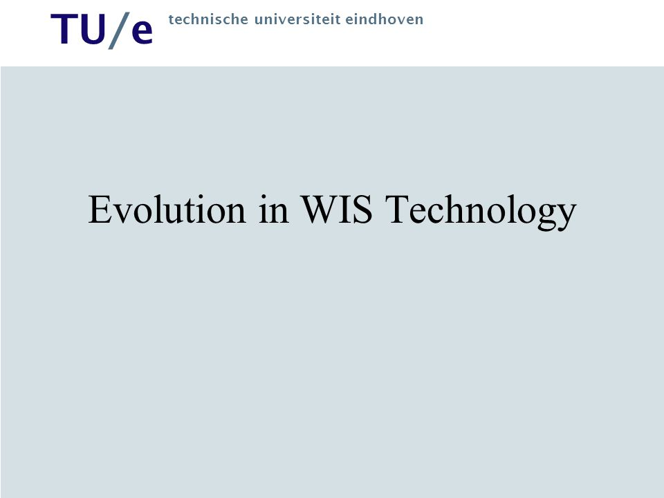 TU/e technische universiteit eindhoven Evolution in hypermedia First: standalone special-purpose systems Now: Web-based –From authoring to designing to generating –From static to dynamic (generated from database query result) –From single site to portals (integrated access service) –From read-only to interactive and often collaborative (read-write)