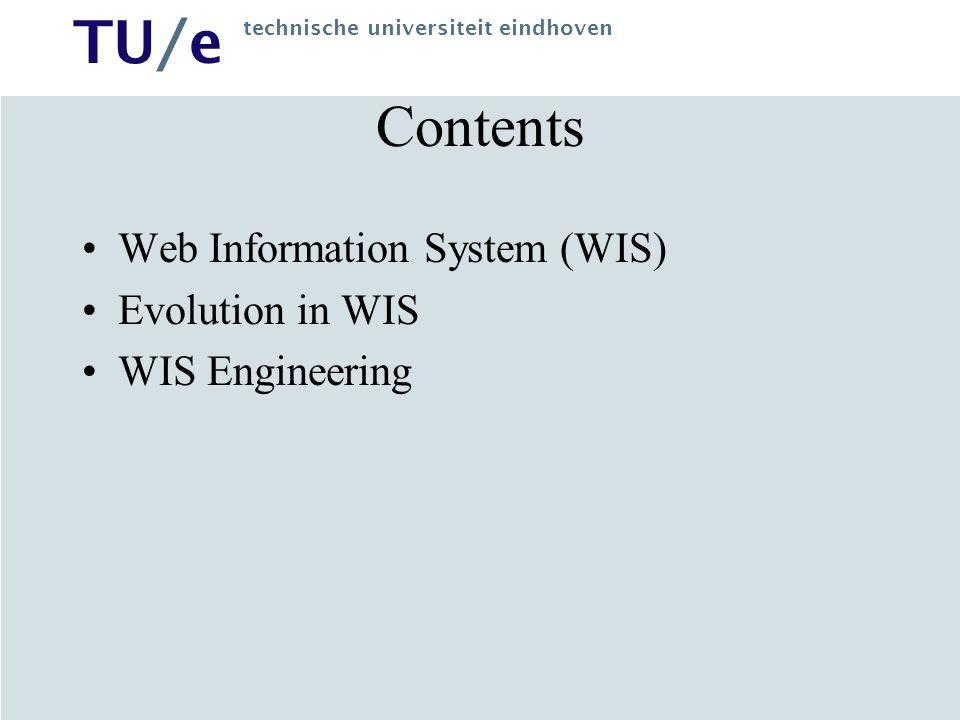 TU/e technische universiteit eindhoven Contents Web Information System (WIS) Evolution in WIS WIS Engineering