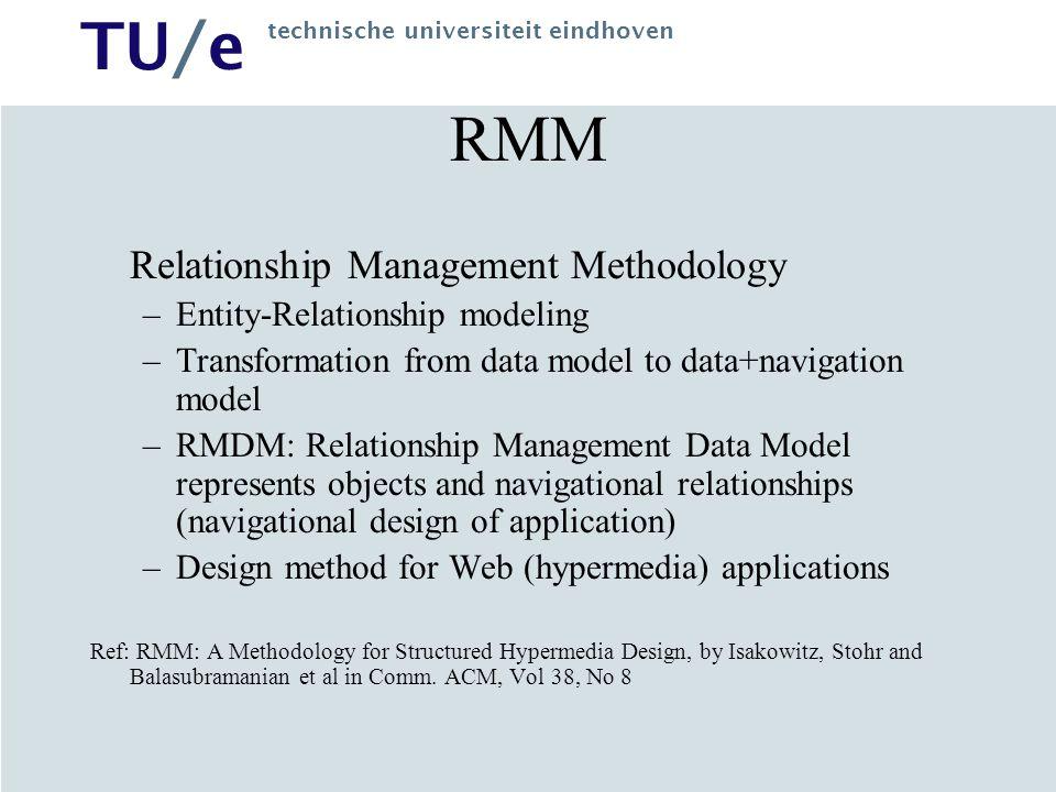 TU/e technische universiteit eindhoven RMM Relationship Management Methodology –Entity-Relationship modeling –Transformation from data model to data+n