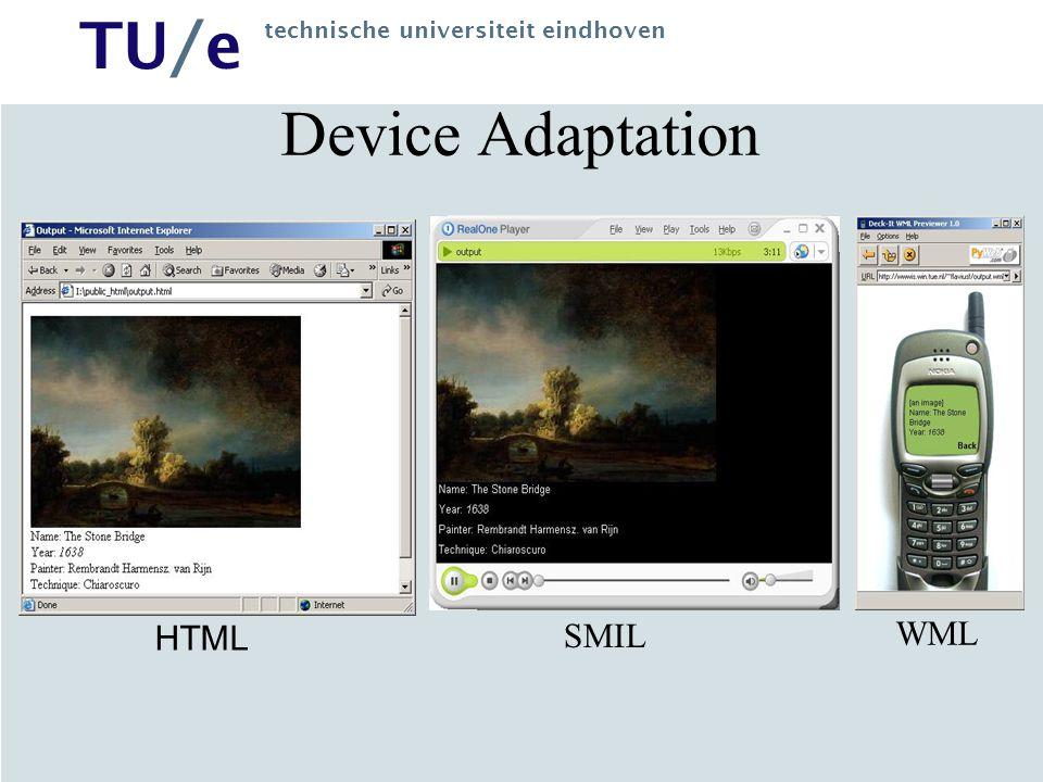 TU/e technische universiteit eindhoven Device Adaptation HTML SMIL WML