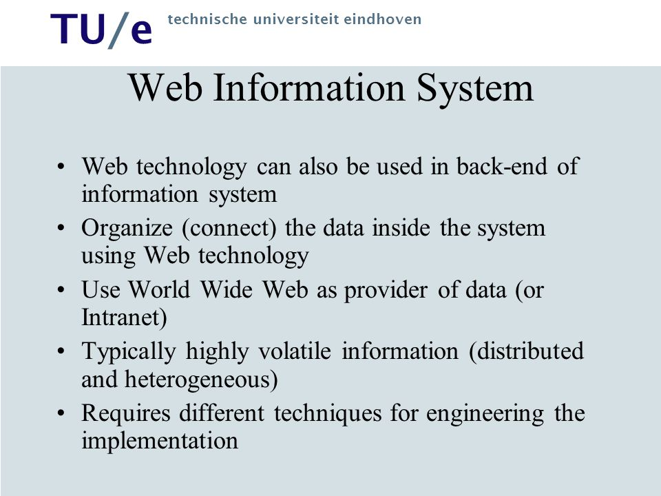 TU/e technische universiteit eindhoven RMDM (Application) domain model primitives –Entities –Attributes –Relationships Slices: from large objects (with many attributes) to smaller units (with coherent attributes, possibly from different objects) From semantical aspect to navigational (presentation) aspect (w.r.t.