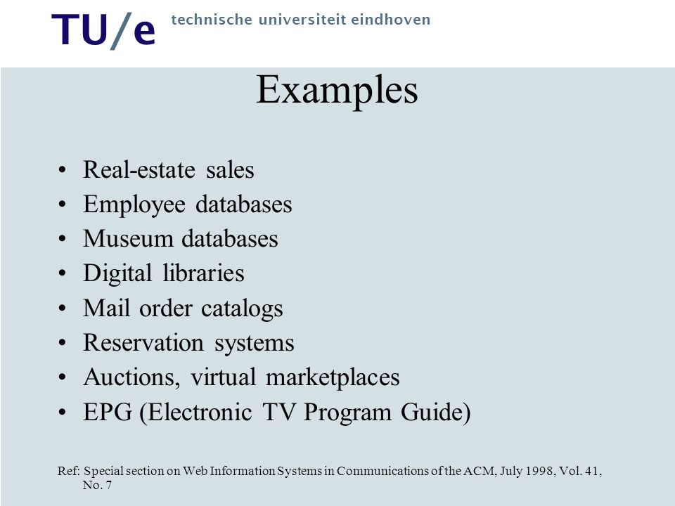 TU/e technische universiteit eindhoven OOHDM View (2) Web-based application, first good hypermedia applications Traditional (SE) methodologies have no notion of linking: little is said about incorporating hypertext into interface Size and complexity imply systematic approach for evolution and reuse of design knowledge