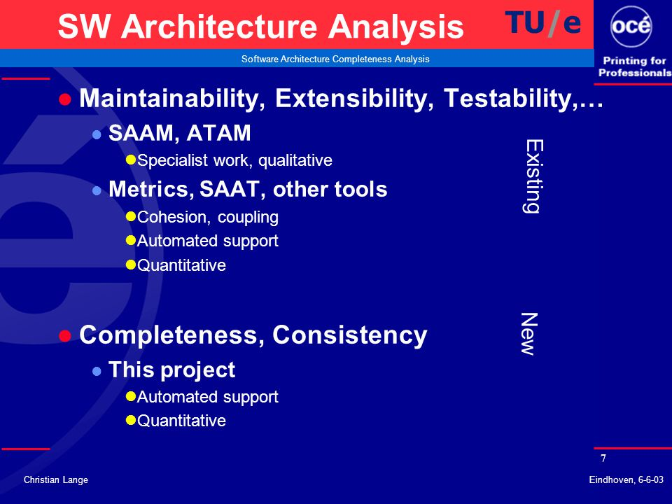 18 Software Architecture Completeness Analysis Christian LangeEindhoven, 6-6-03 Rules & Metrics l Size of Use Case TU/e