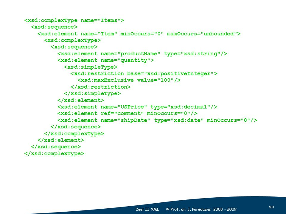 101 Deel II XML © Prof. dr. J. Paredaens 2008 - 2009