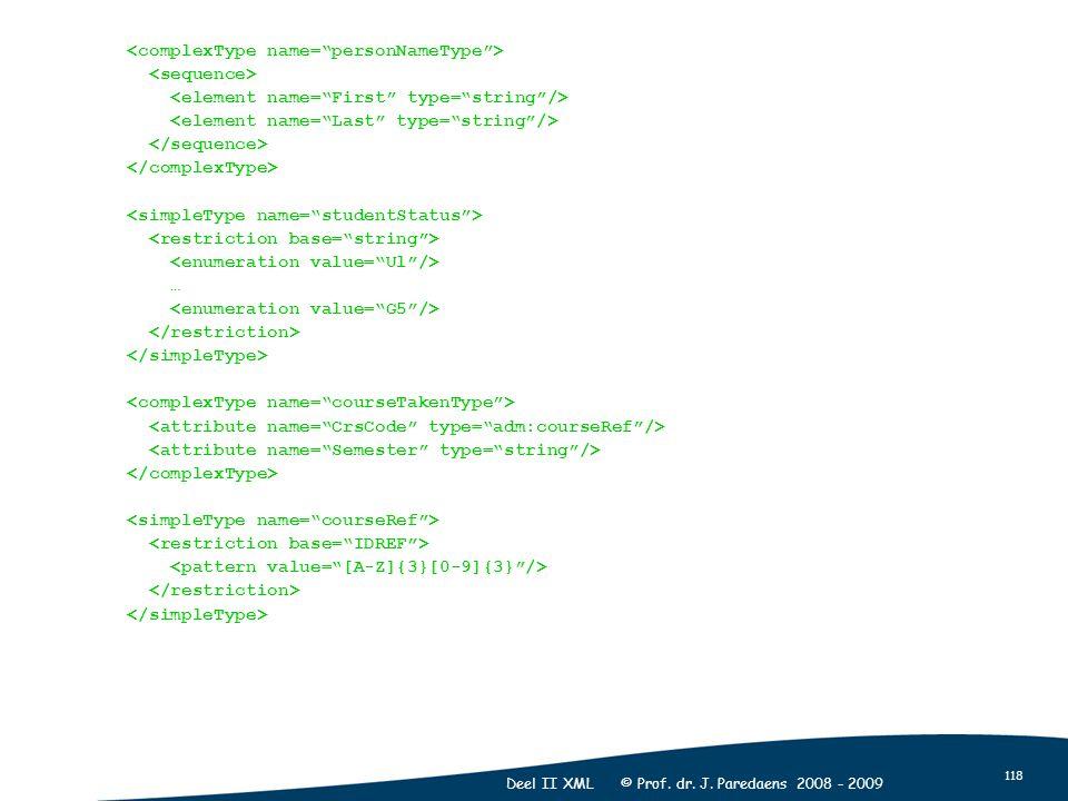 118 Deel II XML © Prof. dr. J. Paredaens 2008 - 2009 …