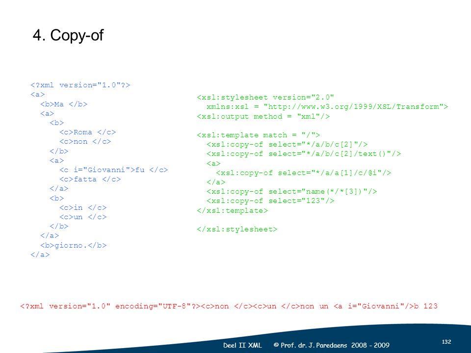132 Deel II XML © Prof. dr. J. Paredaens 2008 - 2009 4.