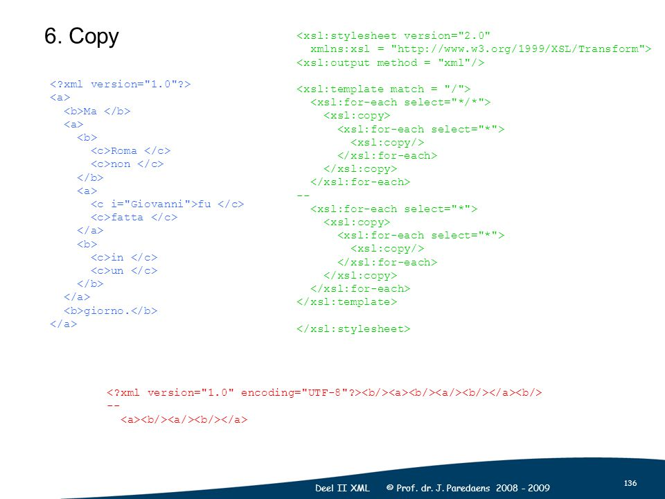 136 Deel II XML © Prof. dr. J. Paredaens 2008 - 2009 6.