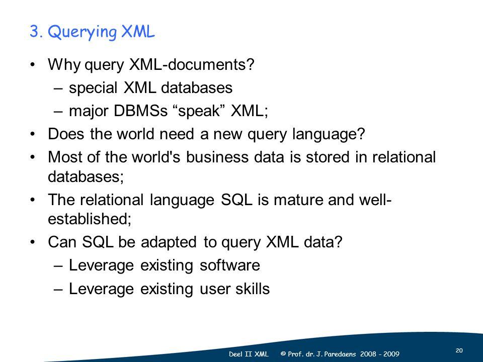20 Deel II XML © Prof. dr. J. Paredaens 2008 - 2009 3.