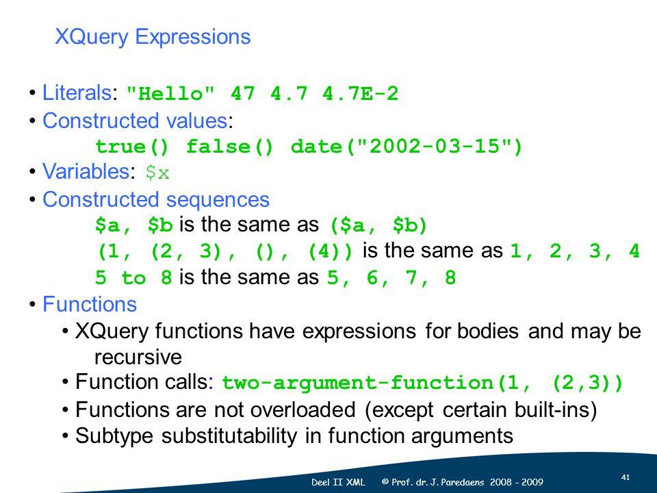 41 Deel II XML © Prof. dr. J. Paredaens 2008 - 2009 Literals: