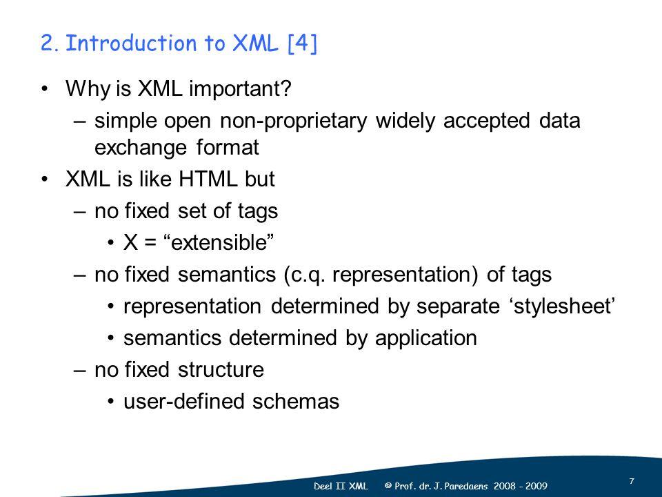7 Deel II XML © Prof. dr. J. Paredaens 2008 - 2009 2.
