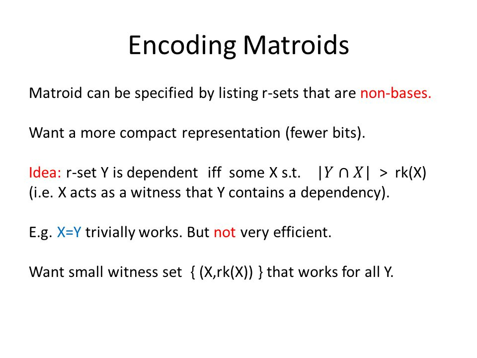 Encoding Matroids