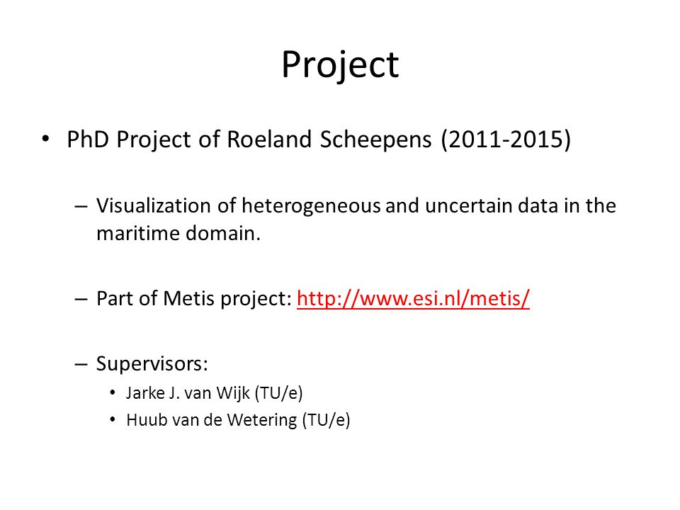 Project PhD Project of Roeland Scheepens (2011-2015) – Visualization of heterogeneous and uncertain data in the maritime domain.