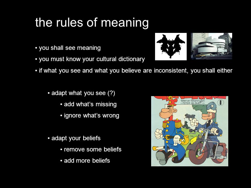 the rules of meaning you shall see meaning you must know your cultural dictionary if what you see and what you believe are inconsistent, you shall eit