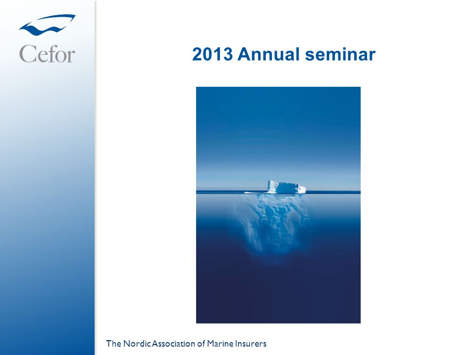 2013 Annual seminar The Nordic Association of Marine Insurers