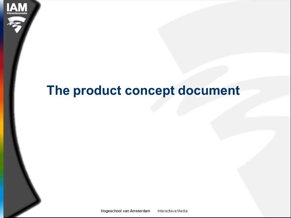 Hogeschool van Amsterdam Interactieve Media The product concept document