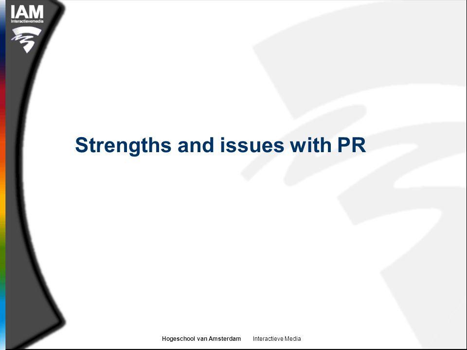 Hogeschool van Amsterdam Interactieve Media Strengths and issues with PR