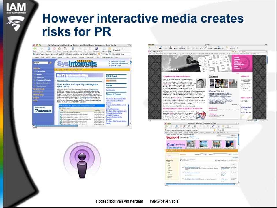 Hogeschool van Amsterdam Interactieve Media However interactive media creates risks for PR