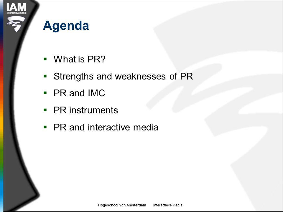 Hogeschool van Amsterdam Interactieve Media Agenda  What is PR.