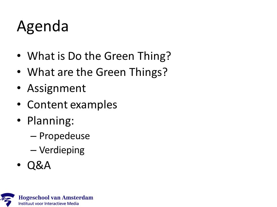 Agenda What is Do the Green Thing. What are the Green Things.
