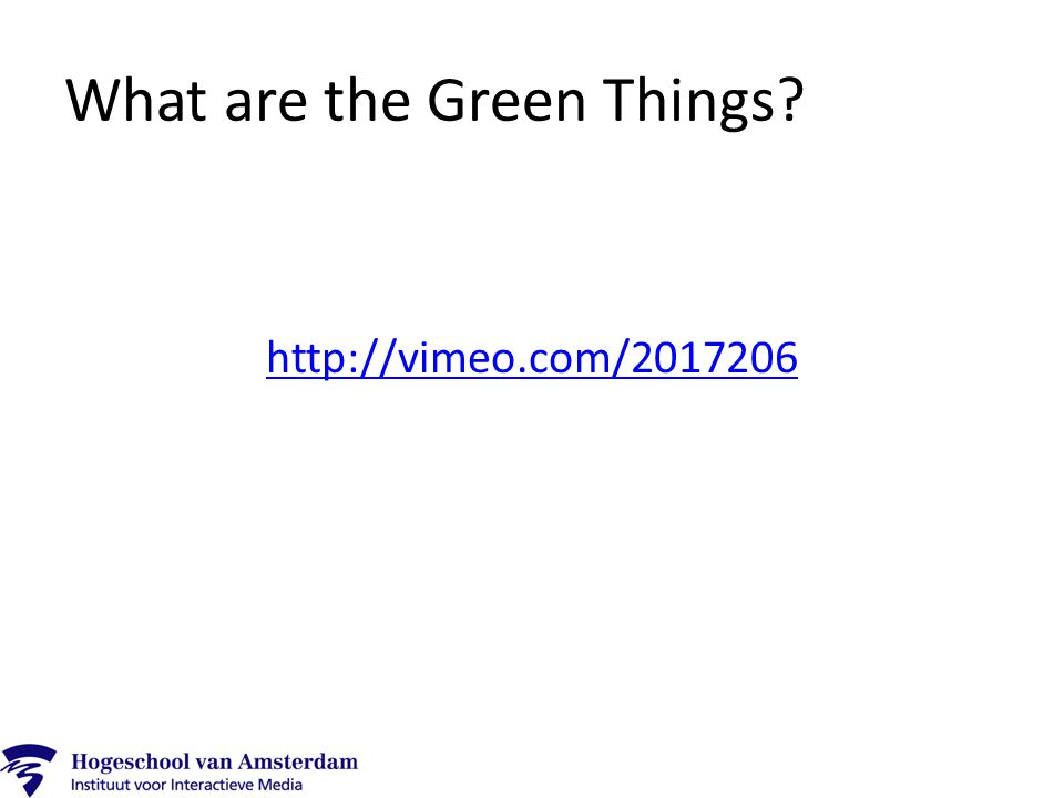 What are the Green Things http://vimeo.com/2017206