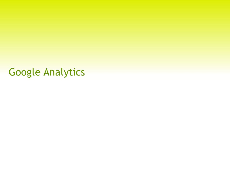 1. Introduction What is Google Analytics? urchin.js GA.js 2004 2005 2007