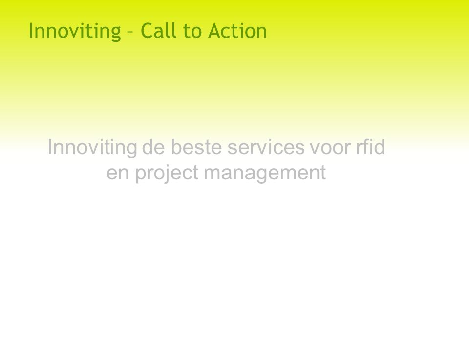 Innoviting – Call to Action Innoviting de beste services voor rfid en project management