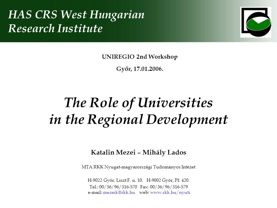 The Role of Universities in the Regional Development UNIREGIO 2nd Workshop Győr, 17.01.2006.