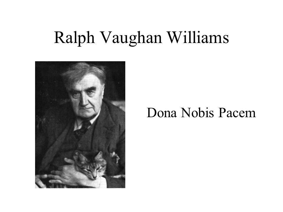 Ralph Vaughan Williams Dona Nobis Pacem