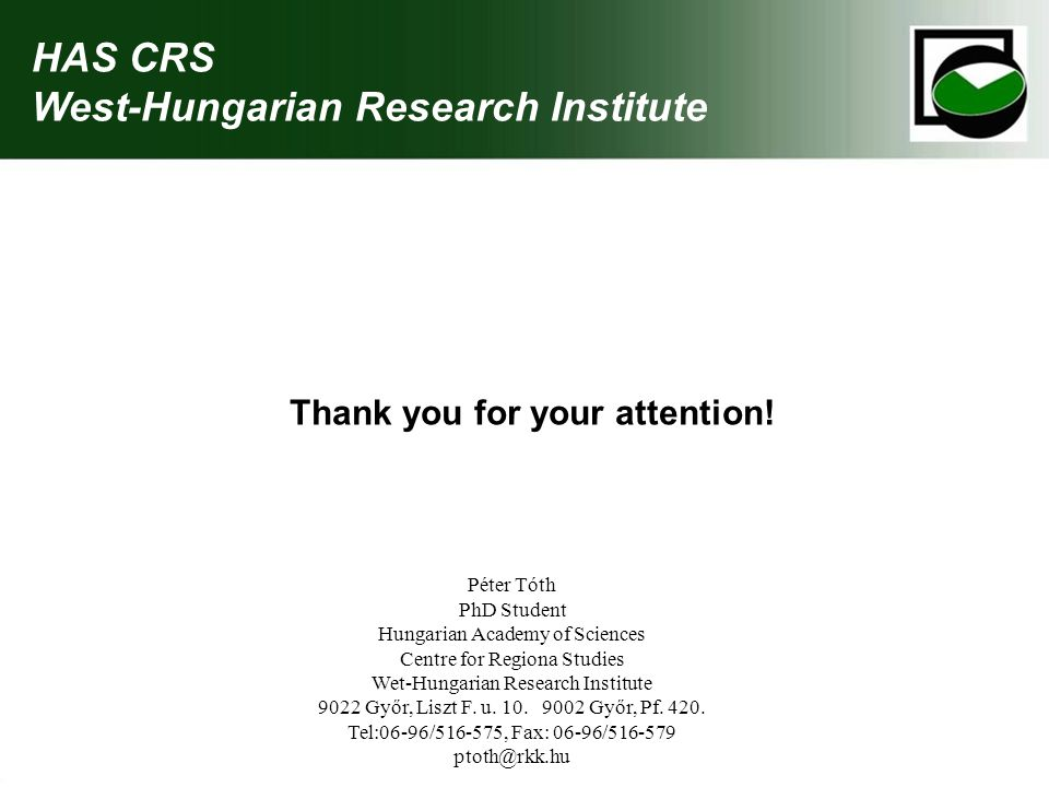 HAS CRS West-Hungarian Research Institute Thank you for your attention.
