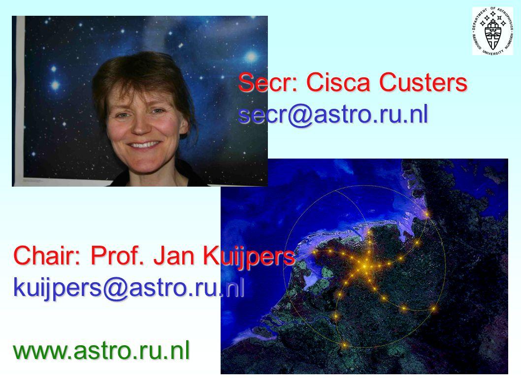 Secr: Cisca Custers secr@astro.ru.nl Chair: Prof. Jan Kuijpers kuijpers@astro.ru.nlwww.astro.ru.nl