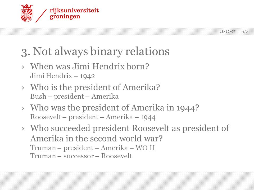 | 14/21 3. Not always binary relations ›When was Jimi Hendrix born.